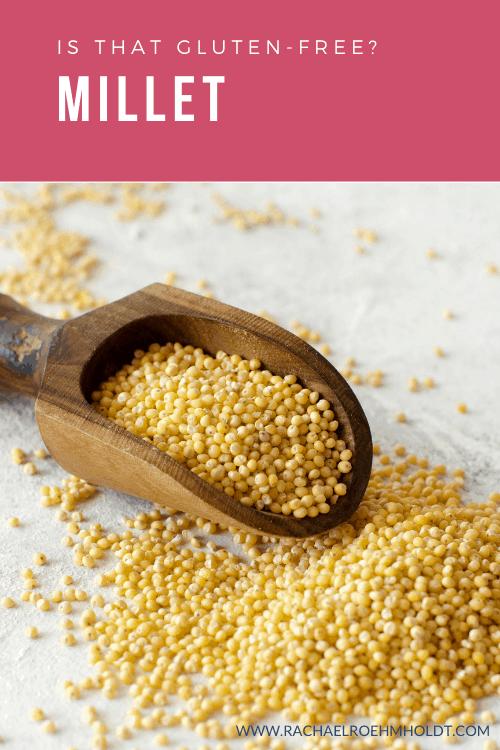 Is Millet Gluten-free?