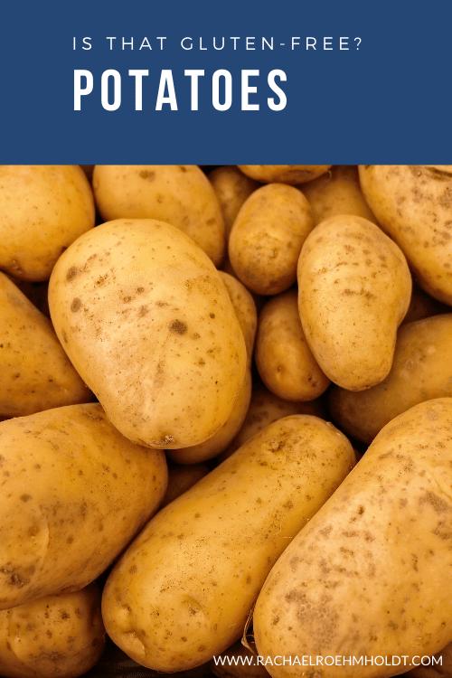 Is that gluten free? Potatoes