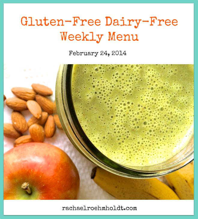 Gluten-Free Dairy-Free Weekly Menu - February 24, 2014 || RachaelRoehmholdt.com
