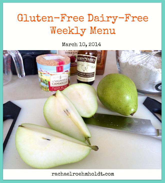 Gluten-Free Dairy-Free Weekly Menu - March 10, 2014 | RachaelRoehmholdt.com