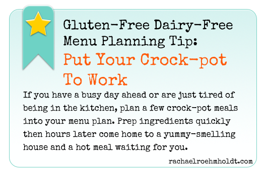 Gluten-Free Dairy-Free Menu Planning Tip: Put Your Crock-pot To Work | RachaelRoehmholdt.com