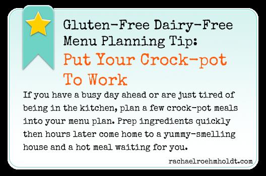 Gluten-Free Dairy-Free Menu Planning Tip: Put Your Crock-pot To Work | RachaelRoehmholdt.com