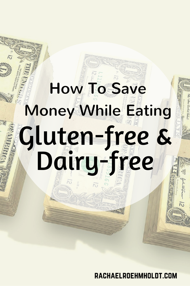 How To Save Money While Eating Gluten-free & Dairy-Free | RachaelRoehmholdt.com