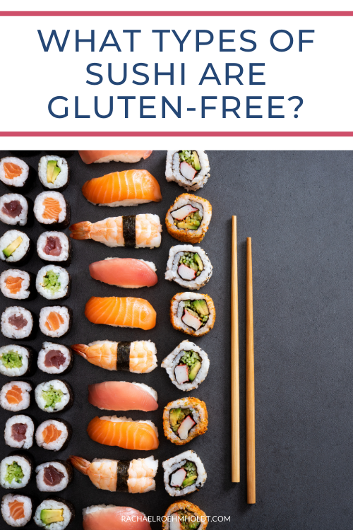 What Types of Sushi Are Gluten-free?