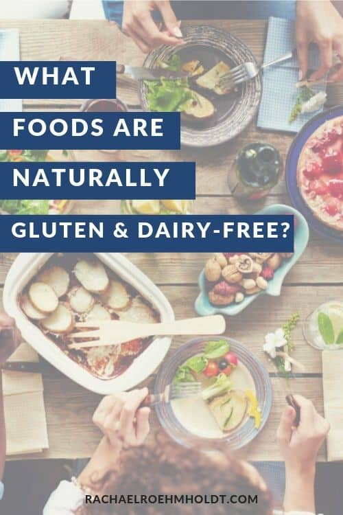 What foods are naturally gluten and dairy-free?