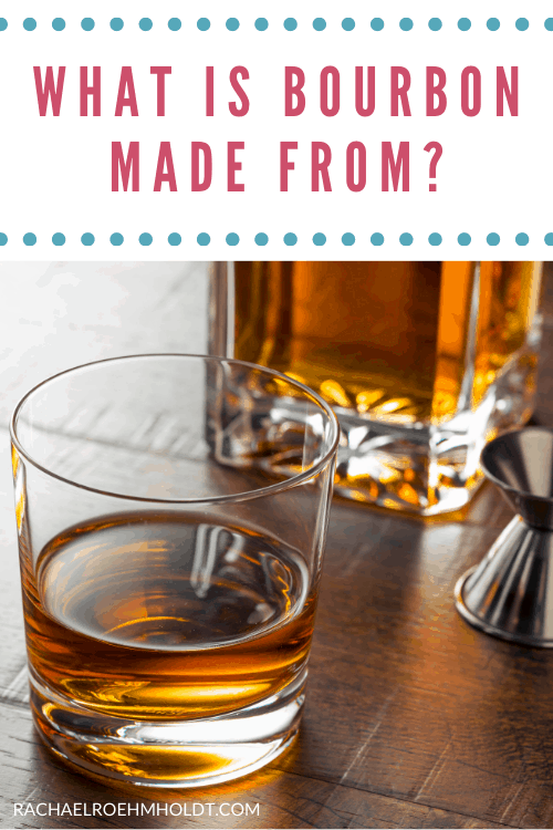 What is bourbon made from?