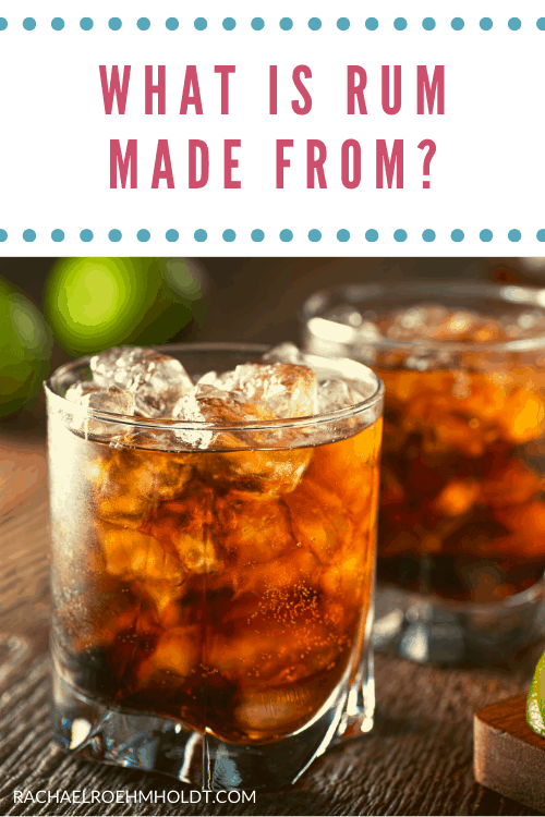 What is rum made from?