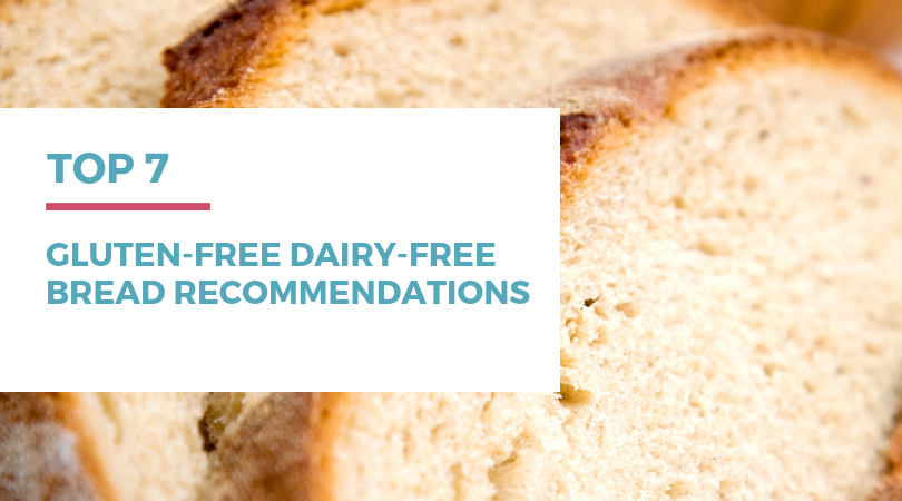Top 7 gluten-free dairy-free bread recommendations