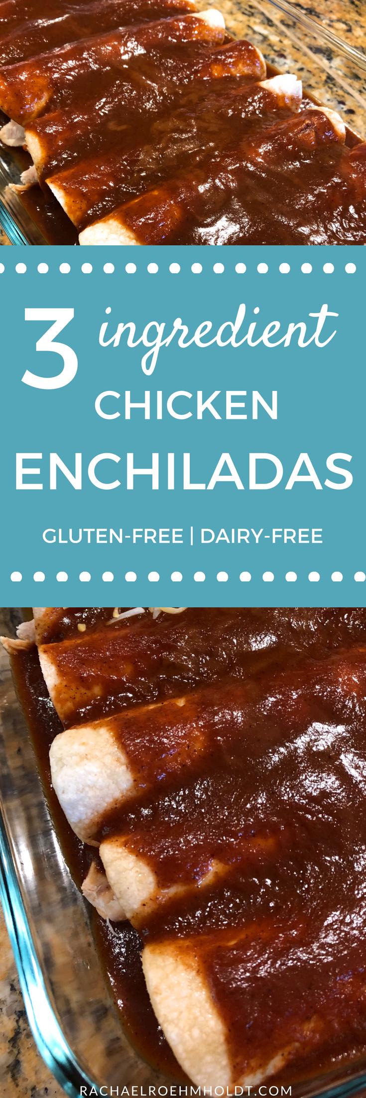 3-ingredient gluten-free dairy-free Chicken Enchiladas