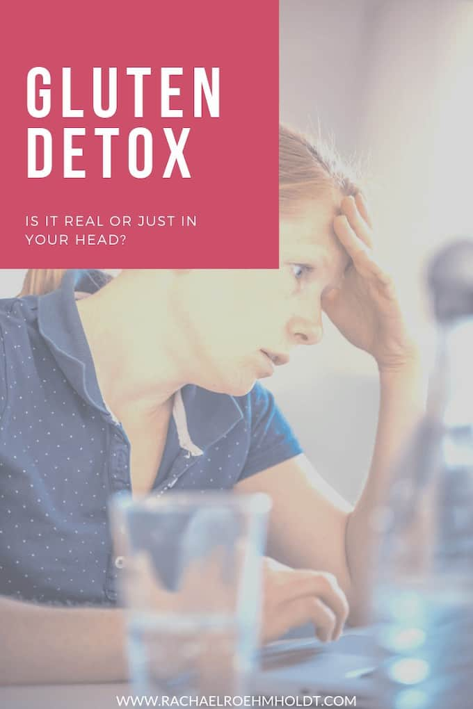 Gluten detox: is it real or just in your head?