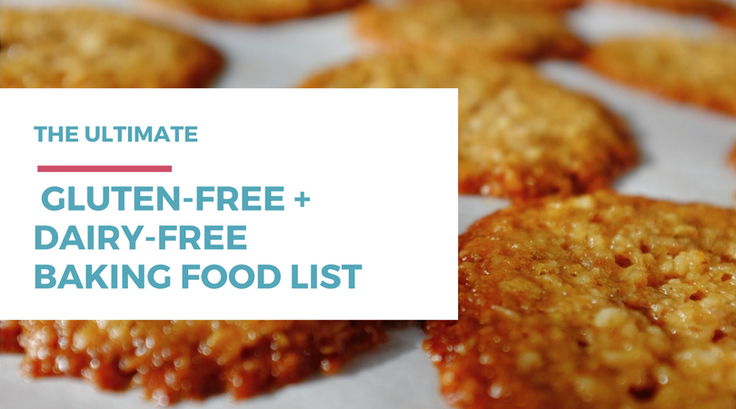 The Ultimate Gluten-free Dairy-free Baking Food List