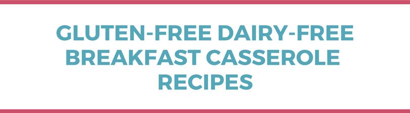 Gluten-free Dairy-free Breakfast Casserole Recipes