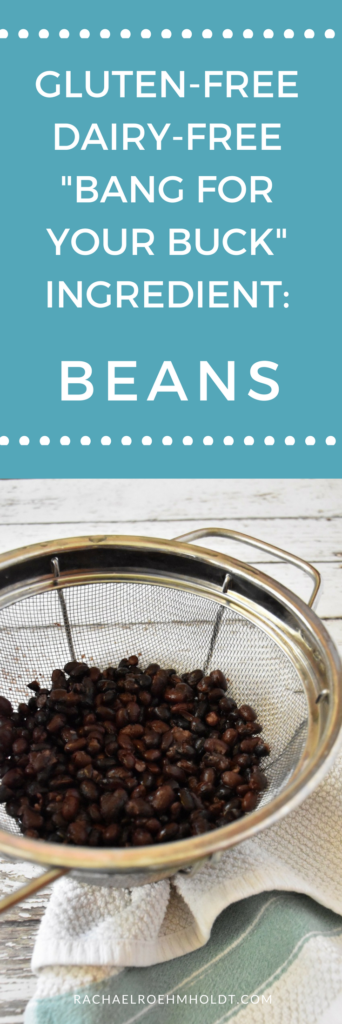 "Gluten-free Dairy-free ""Bang for your Buck"" Ingredient: Beans"