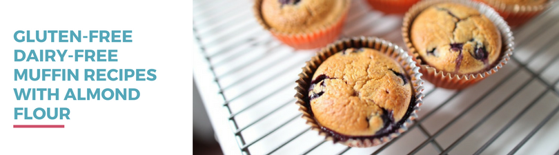 Gluten-free Dairy-free Muffin Recipes made with Almond Flour