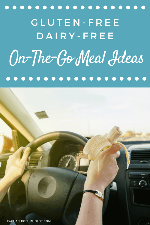 Gluten-free Dairy-free On-the-Go Meal Ideas