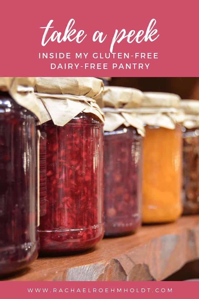 Sneak peek inside my gluten-free dairy-free pantry
