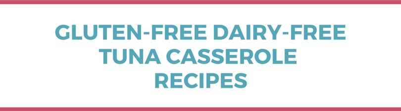 Gluten-free Dairy-free Tuna Casserole Recipes