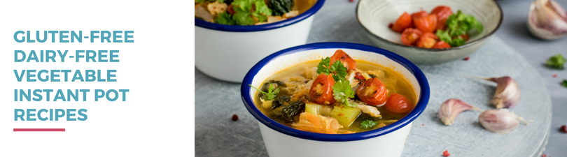 Gluten-free Dairy-free Vegetable Instant Pot Recipes