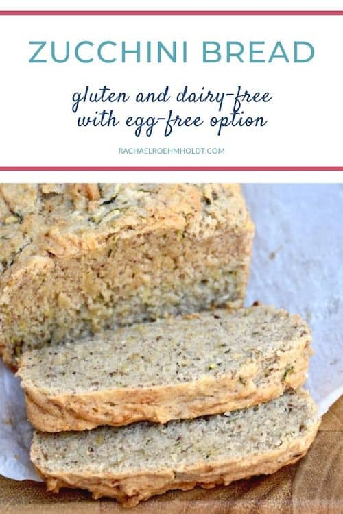 Zucchini Bread Recipe: gluten and dairy-free with egg-free option