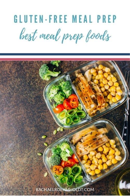 Gluten-free Meal Prep: Best meal prep foods