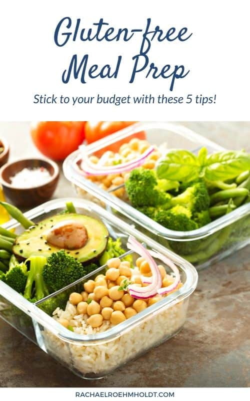Gluten-free Meal Prep: Stick with your budget with these 5 tips