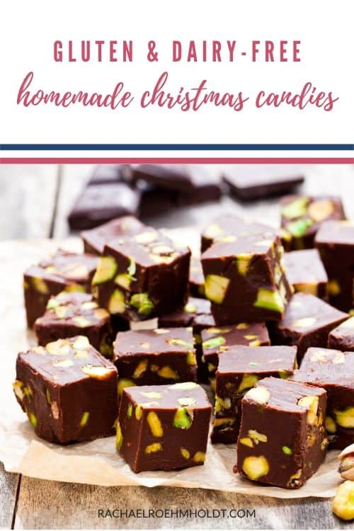Gluten and dairy-free homemade Christmas candies