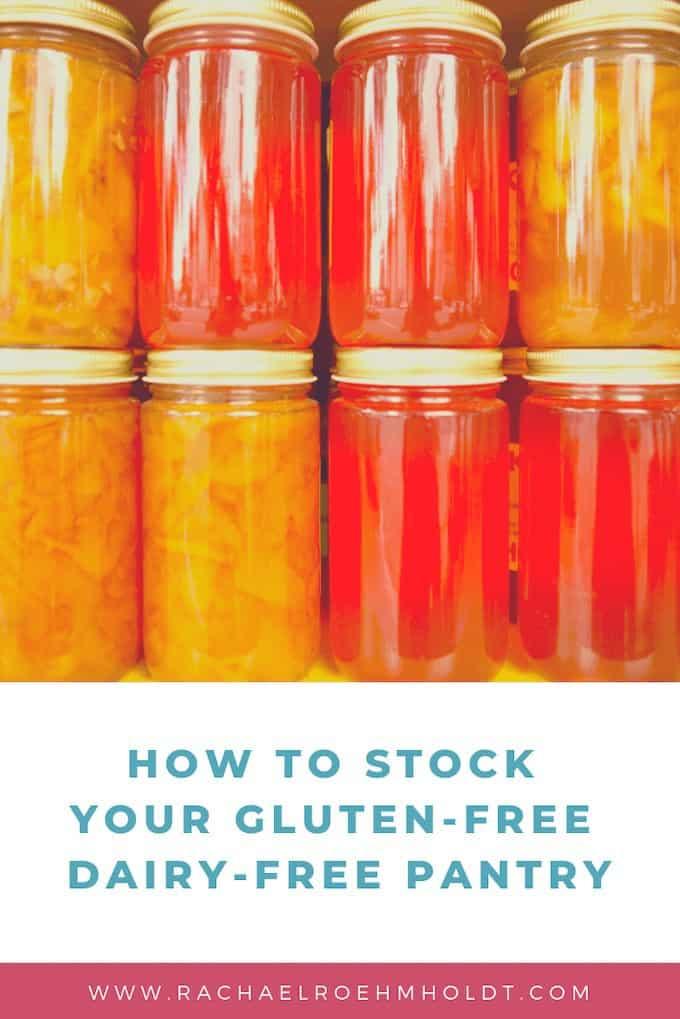 Stocking Your Gluten-free Dairy-free Pantry
