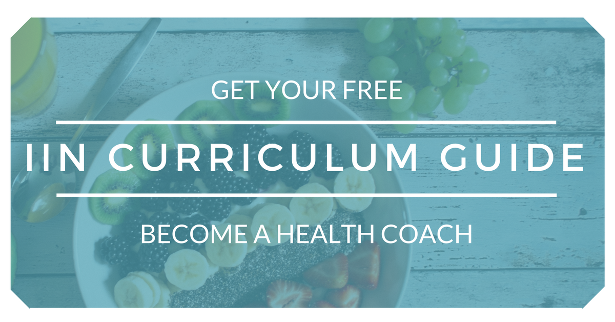 Get your free IIN Curriculum Guide to becoming a holistic health coach.