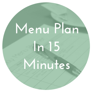 Menu Plan in 15 Minutes