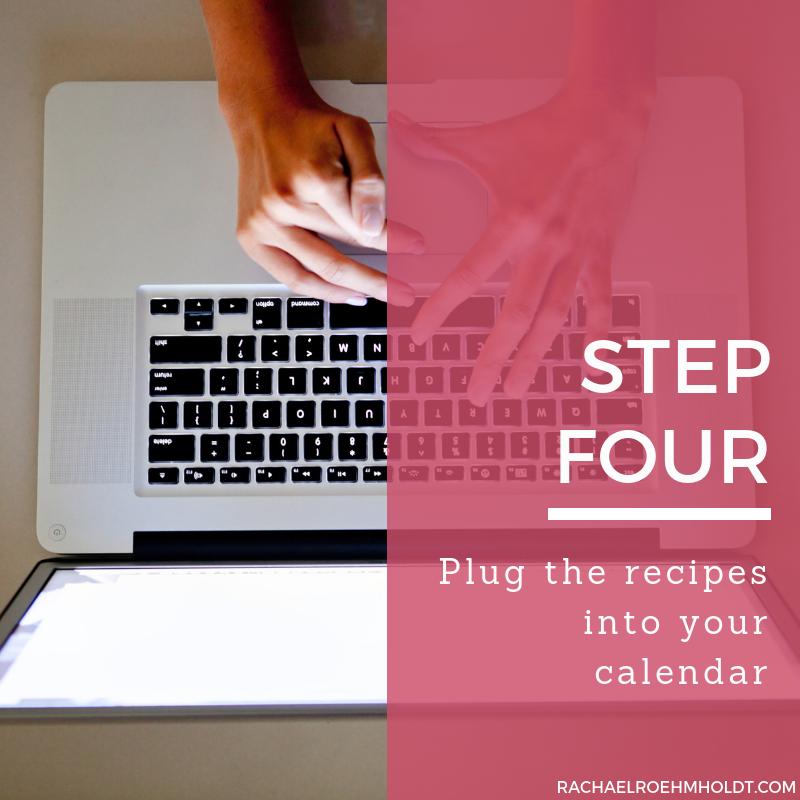 Step 4. Plug the recipes into your calendar.