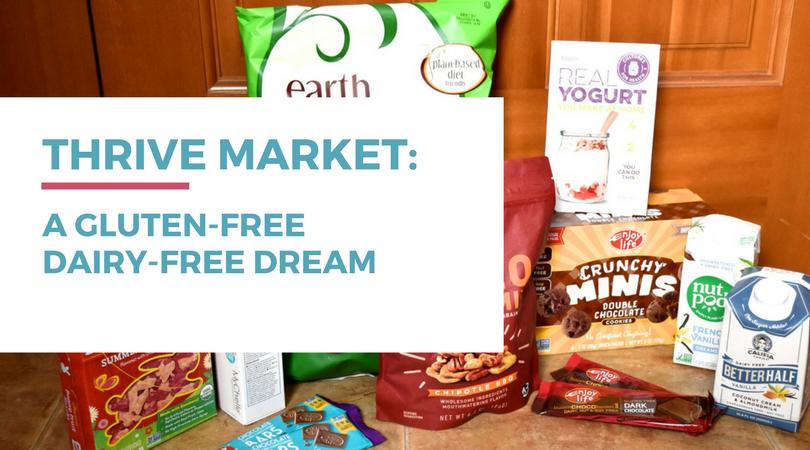 Thrive Market: A Gluten-free Dairy-free Dream
