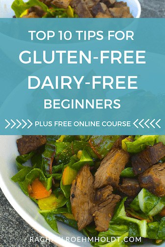 Top 10 Tips for Gluten-Free Dairy-Free Beginners