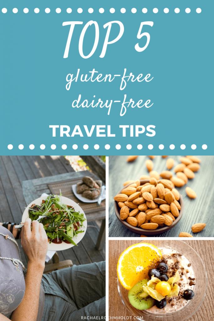 5 Gluten-free Dairy-free Travel Tips