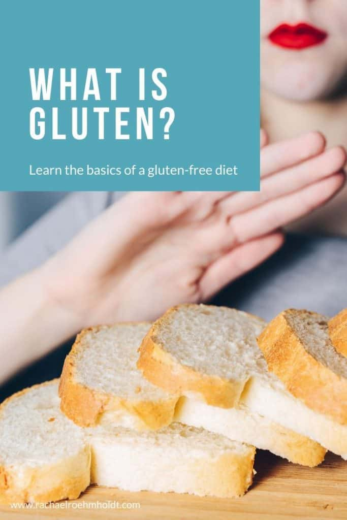 What is gluten? The Basics of a Gluten-free Diet
